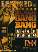 BLACK GANG BANG Remi XED DX vol. 02 - BLACK GANG BANG REMIXED DX Vol.02 [idbd-043]