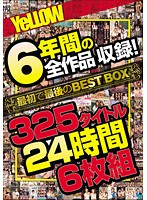YeLLOW All 6 Years Of Collected Footage! 24 Hours of 325 Titles In The BEST BOX Set - YeLLOW 6年間の全作品収録!最初で最後のBEST BOX 325タイトル24時間6枚組 [elo-376]